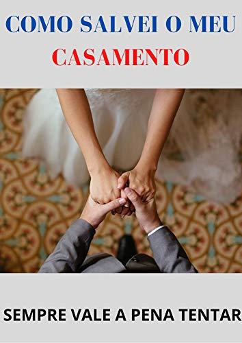 COMO SALVEI O MEU CASAMENTO (Portuguese Edition)