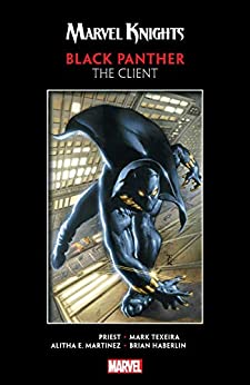 Marvel Knights Black Panther by Priest & Texeira: The Client (Black Panther (1998-2003)) by [Christopher Priest, Mark Texeira, Joe Quesada, Vince Evans]