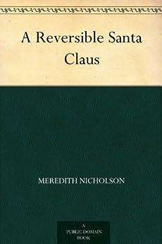 A Reversible Santa Claus by [Meredith Nicholson]