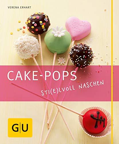 Cake-Pops: Einfache Rezepte für Kuchen-Lollis, witzige Deko-Ideen und die besten Gelingtipps (GU Just cooking)