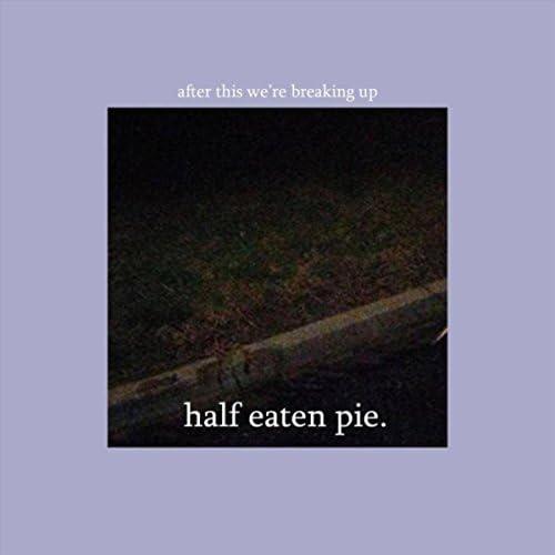 Half Eaten Pie