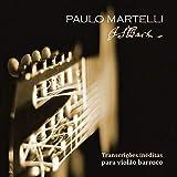 Transcrições Inéditas para Violão Barroco - Paulo Martelli