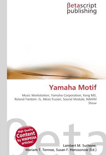 Yamaha Motif: Music Workstation, Yamaha Corporation, Korg M3, Roland Fantom- G, Alesis...