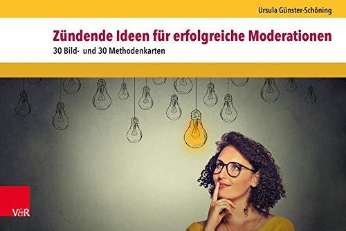 Zündende Ideen für erfolgreiche Moderationen: 30 Bild- und 30 Methodenkarten