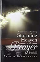 Storming Heaven With Prayer 2: For Restoration and Breakthrough