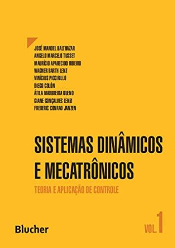 Sistemas Dinâmicos e Mecatrônicos: Teoria e Aplicação de Controle (Volume 1)