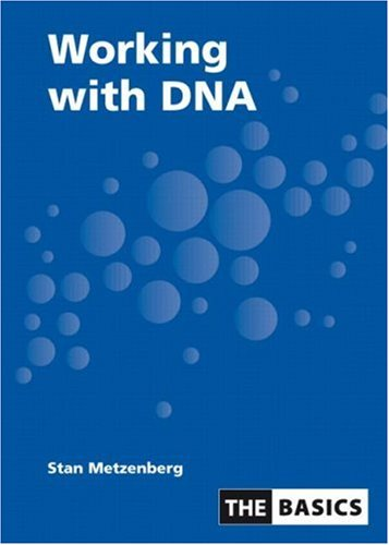 Working With DNA (THE BASICS Garland Science)