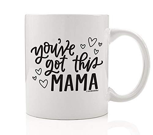 You've Got This Mama Mug Inspirational Quote Cute Hand Lettered Mom Life Gift for New Mother Girl Teen Young Woman Graduation Graduate Women Basket Idea 11oz Travel Ceramic Tea Coffee Cup Digibuddha