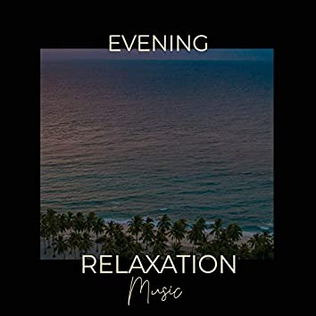 Evening Relaxation Music