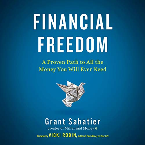 Financial Freedom Audiobook By Grant Sabatier,                                                                                        Vicki Robin - foreword cover art