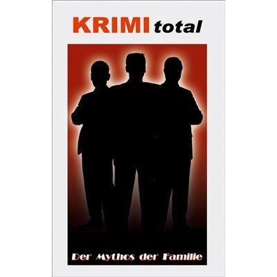 KRIMI total 140 - KRIMI total - Der Mythos der Familie