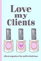 Love My Clients: Client organizer and client profile tracker for nail technicians and nail artists