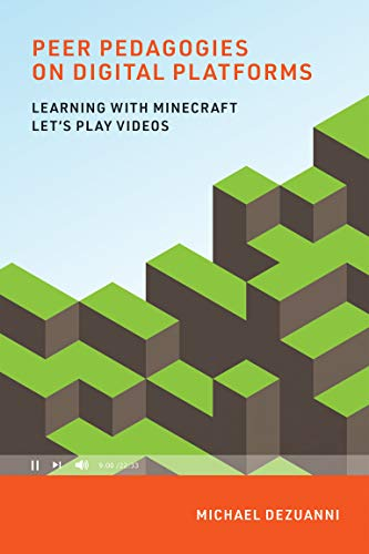 Peer Pedagogies on Digital Platforms: Learning with Minecraft Let's Play Videos (Learning in Large-Scale Environments)