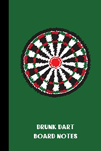 drunk dart board notes: small lined Darts Notebook / Travel Journal to write in (6'' x 9'') 120 pages