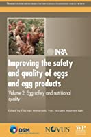 Improving the Safety and Quality of Eggs and Egg Products: Egg Safety and Nutritional Quality (Woodhead Publishing Series in Food Science, Technology and Nutrition)
