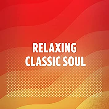 Relaxing Classic Soul
