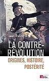 La Contre-Révolution. Origines, histoire, postérité