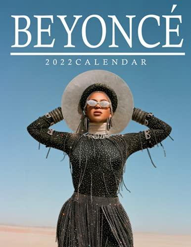 Beyoncé Calendar 2022: 2022 Calendar-Beyoncé...