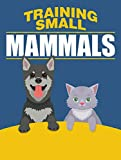 Training Small Mammals (English Edition)