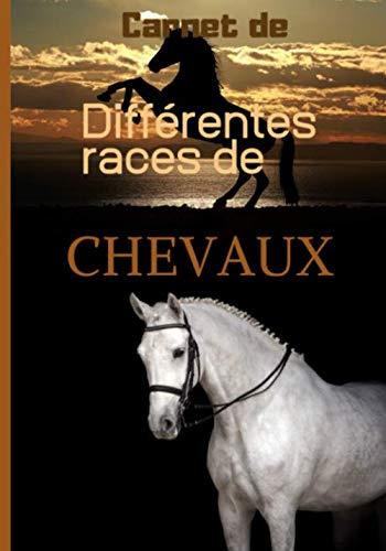 Carnet de différentes races de chevaux: Les chevaux : les différentes races, livre à compléter, (7 x 10 pouces), 153 pages, cadeau pour tous les amateurs et amatrices de chevaux