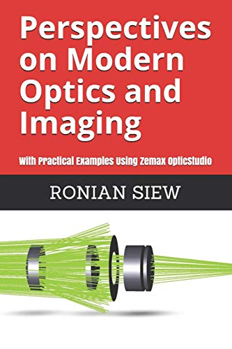 Perspectives on Modern Optics and Imaging: With Practical...