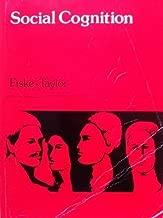 Social Cognition (Topics in Social Psychology) by Susan T. Fiske (1984-04-30)