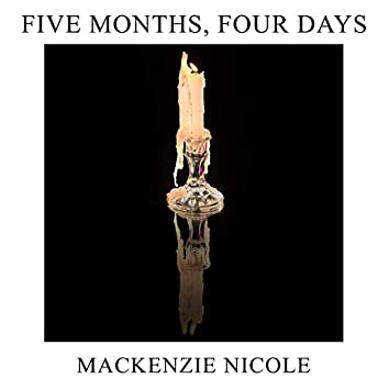 Five Months, Four Days