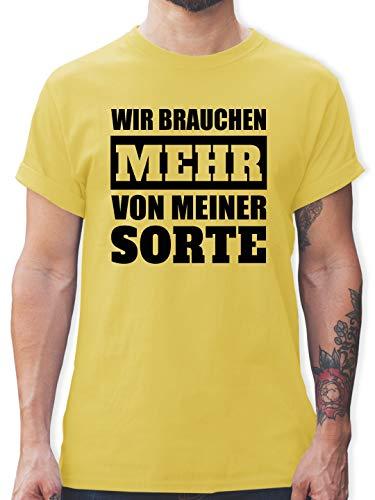 Statement Shirts - Wir brauchen mehr von meiner Sorte - schwarz - S - Lemon Gelb - L190 - Tshirt Herren und Männer T-Shirts