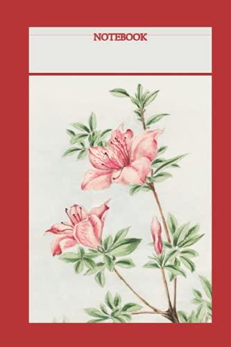 Notebook: Japanese Art: Tsutsuji (Rhododendron Judicum / Azalea) by Megata Morikaga (Japanese Edo Period Artist Megata Morikaga)