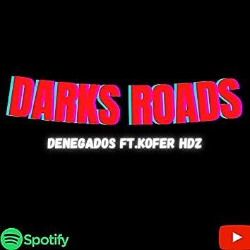 Darks roads (feat. Kofer Hdz & Denegados Tj)