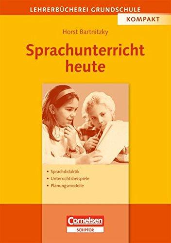 Lehrerbücherei Grundschule - Kompakt: Sprachdidaktik. Unterrichtsbeispiele. Planungsmodelle. Lehrer-Bücherei: Grundschule