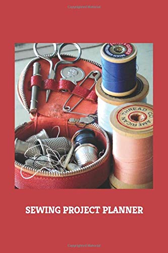 Great Price! Sewing Project Planner: Monthly Calendar and Journal to Keep Track of Designs and Inven...