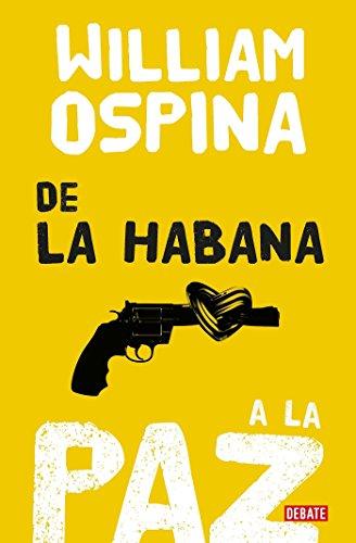 De la Habana a la paz /From Havana to Peace
