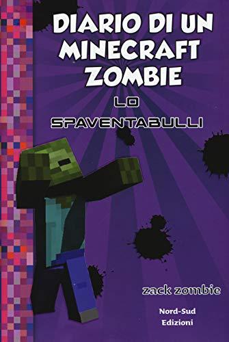 Diario di un Minecraft Zombie. Nuova ediz.. Lo spaventabulli (Vol. 2)