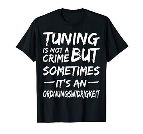 Tuning Spruch T-Shirt | Herren Männer Frauen T-Shirt