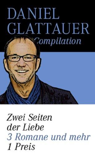 """Glattauer-Compilation """"Zwei Seiten der Liebe"""": bestehend aus den Einzelbänden Gut gegen Nordwind, Alle sieben Wellen, Ewig Dein"""