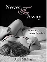 [ Never Far Away (Never #2) by Michaels, Anie ( Author ) Sep-2014 Compact Disc ]