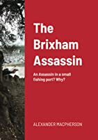 The Brixham Assassin: An Assassin in a small fishing port? Why?