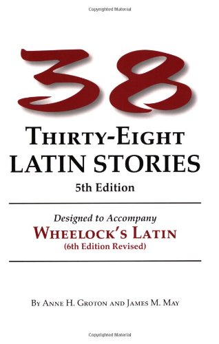 Thirty-Eight Latin Stories Designed to Accompany...
