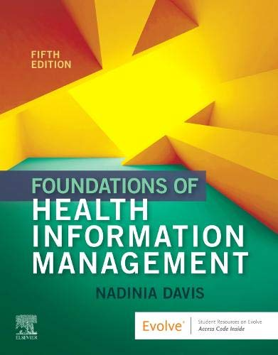 Compare Textbook Prices for Foundations of Health Information Management 5 Edition ISBN 9780323636742 by Davis MBA  RHIA  CHDA  CCS  FAHIMA, Nadinia A.