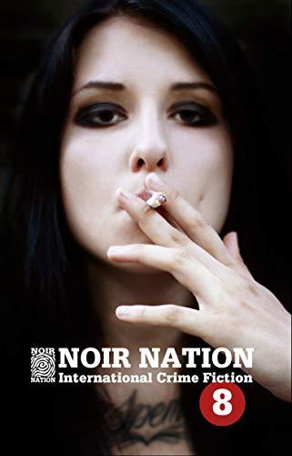 Noir Nation No. 8: International Crime Fiction Journal (English Edition)