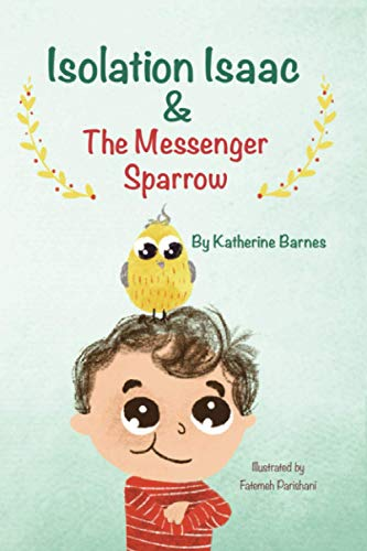 Isolation Isaac & The Messenger Sparrow