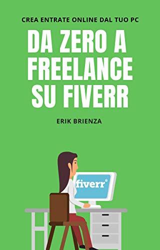 Da zero a freelance su Fiverr: Crea entrate online dal tuo...