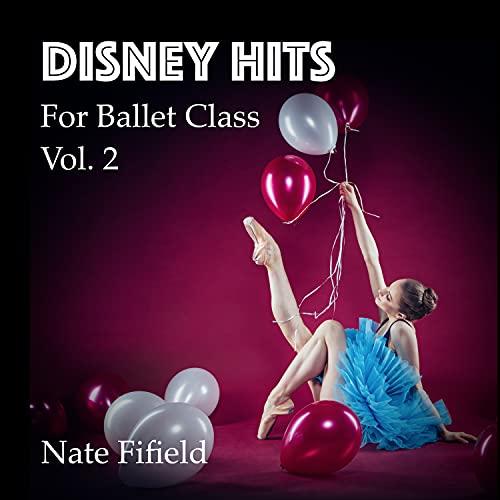 Disney Hits for Ballet Class, Vol. 2