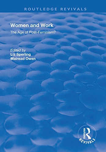 Women and Work: The Age of Post-Feminism? (Routledge Revivals)