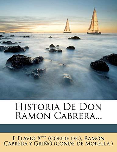 Historia De Don Ramon Cabrera...