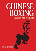 Chinese Boxing: Masters and Methods by Robert W. Smith(1993-01-26)