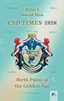 End Times: Birth Pains of the Golden Age