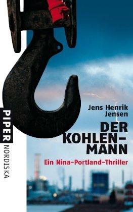 Der Kohlenmann: Ein Nina-Portland-Thriller