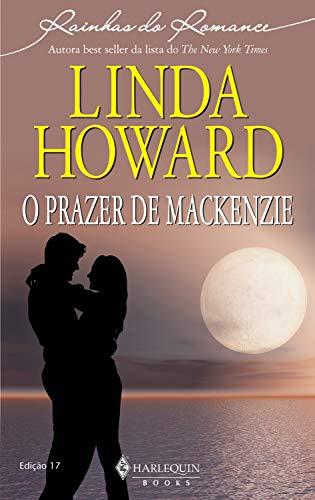 O prazer de Mackenzie (Harlequin Rainhas do Romance Livro 17)